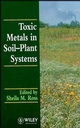 Toxic Metals in Soil-Plant Systems (0471942790) cover image