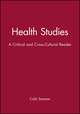 Health Studies: A Critical and Cross-Cultural Reader (0631201890) cover image