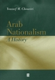 Arab Nationalism: A History Nation and State in the Arab World (0631217290) cover image