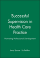 Successful Supervision in Health Care Practice: Promoting Professional Development (0632051590) cover image