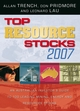 Top Resource Stocks 2007: An Australian Investor's Guide to 100 Leading Mining, Energy, and Resource Stocks (0731404890) cover image