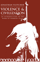 Violence and Civilization: An Introduction to the Work of Norbert Elias (0745618790) cover image