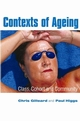 Contexts of Ageing: Class, Cohort and Community (0745629490) cover image