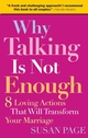 Why Talking Is Not Enough: Eight Loving Actions That Will Transform Your Marriage (0787995290) cover image