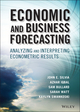 Economic and Business Forecasting: Analyzing and Interpreting Econometric Results (1118497090) cover image