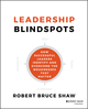 Leadership Blindspots: How Successful Leaders Identify and Overcome the Weaknesses That Matter (1118646290) cover image