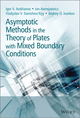 Asymptotic Methods in the Theory of Plates with Mixed Boundary Conditions (1118725190) cover image