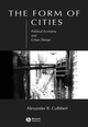 The Form of Cities: Political Economy and Urban Design (1405116390) cover image