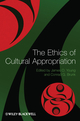 The Ethics of Cultural Appropriation (1405161590) cover image
