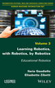 Learning Robotics, with Robotics, by Robotics: Educational Robotics (1786300990) cover image