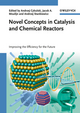 Novel Concepts in Catalysis and Chemical Reactors: Improving the Efficiency for the Future (3527324690) cover image