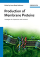 Production of Membrane Proteins: Strategies for Expression and Isolation (3527327290) cover image