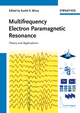 Multifrequency Electron Paramagnetic Resonance: Theory and Applications (3527407790) cover image