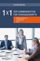 1x1 der Kommunikation für Führungskräfte: Handlungsanleitungen, Praxisbeispiele, Tools (3527677690) cover image