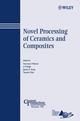 Novel Processing of Ceramics and Composites (0470083891) cover image
