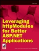 Leveraging httpModules for Better ASP.NET Applications (0470379391) cover image