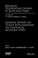 Breaking Teleprinter Ciphers at Bletchley Park: An edition of I.J. Good, D. Michie and G. Timms: General Report on Tunny with Emphasis on Statistical Methods (1945) (0470465891) cover image