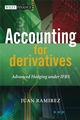 Accounting for Derivatives: Advanced Hedging under IFRS (0470515791) cover image