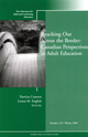 Reaching Out Across the Border: Canadian Perspectives in Adult Education: New Directions for Adult and Continuing Education, Number 124 (0470592591) cover image