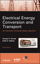 Electrical Energy Conversion and Transport: An Interactive Computer-Based Approach, 2nd Edition (0470936991) cover image