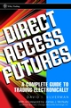 Direct Access Futures: A Complete Guide to Trading Electronically (0471121991) cover image