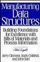 Manufacturing Data Structures: Building Foundations for Excellence with Bills of Materials and Process Information (0471132691) cover image