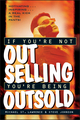 If You're Not Out Selling, You're Being Outsold (0471191191) cover image
