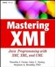 Mastering XMI: Java Programming with XMI, XML and UML (0471384291) cover image