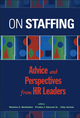 On Staffing: Advice and Perspectives from HR Leaders  (0471410691) cover image