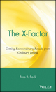 The X-Factor: Getting Extraordinary Results from Ordinary People (0471443891) cover image