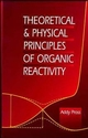 Theoretical and Physical Principles of Organic Reactivity (0471555991) cover image