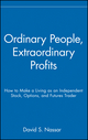 Ordinary People, Extraordinary Profits: How to Make a Living as an Independent Stock, Options, and Futures Trader  (0471723991) cover image