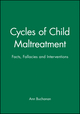 Cycles of Child Maltreatment: Facts, Fallacies and Interventions (0471958891) cover image