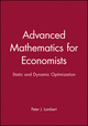 Advanced Mathematics for Economists: Static and Dynamic Optimization (0631141391) cover image