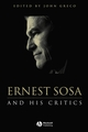 Ernest Sosa: And His Critics (0631217991) cover image