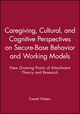 Caregiving, Cultural, and Cognitive Perspectives on Secure-Base Behavior and Working Models: New Growing Points of Attachment Theory and Research (0631224491) cover image