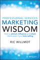 Professional Services Marketing Wisdom: How to Attract, Influence and Acquire Customers Even If You Hate Selling (0730309991) cover image