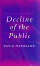 Decline of the Public: The Hollowing Out of Citizenship (0745629091) cover image