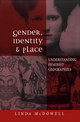 Gender, Identity and Place: Understanding Feminist Geographies (0745667791) cover image