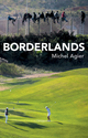 Borderlands: Towards an Anthropology of the Cosmopolitan Condition (0745696791) cover image