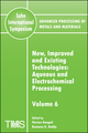 Advanced Processing of Metals and Materials (Sohn International Symposium), Volume 6, New, Improved and Existing Technologies: Aqueous and Electrochemical Processing (0873396391) cover image