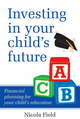 Investing in Your Child's Future: Financial Planning for Your Child's Education (1118319591) cover image
