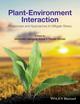 Plant-Environment Interaction: Responses and Approaches to Mitigate Stress (1119080991) cover image