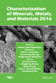 Characterization of Minerals, Metals, and Materials 2016 (1119264391) cover image