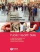 Public Health Skills: A Practical Guide for nurses and public health practitioners (1405155191) cover image