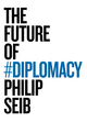 The Future of Diplomacy (1509507191) cover image
