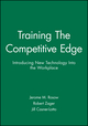 Training The Competitive Edge: Introducing New Technology Into the Workplace (1555421091) cover image