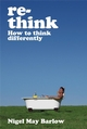 Re-Think: How to Think Differently (1841127191) cover image