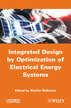 Integrated Design by Optimization of Electrical Energy Systems (1848213891) cover image