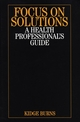 Focus on Solutions: A Health Professional's Guide (1861564791) cover image